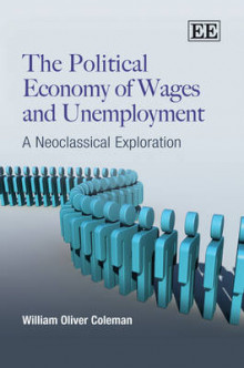 The Political Economy of Wages and Unemployment av William Oliver Coleman (Innbundet)