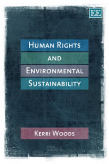 Human Rights and Environmental Sustainability av Kerri Woods (Innbundet)