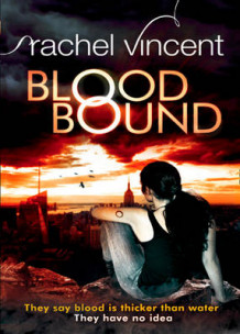 An Unbound Novel: Blood Bound av Rachel Vincent (Heftet)