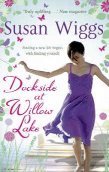 Dockside at Willow Lake (the Lakeshore Chronicles, Book 3) av Susan Wiggs (Heftet)