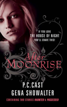After Moonrise av P. C. Cast og Gena Showalter (Heftet)