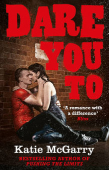 Pushing the Limits Novel: Dare You to av Katie McGarry (Heftet)
