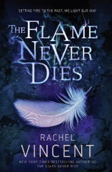 The Flame Never Dies: Book 2 av Rachel Vincent (Heftet)