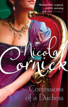 The Confessions of A Duchess av Nicola Cornick (Heftet)