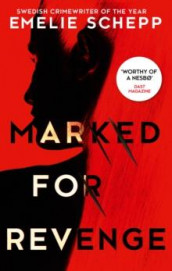 Marked for revenge av Emelie Schepp (Heftet)