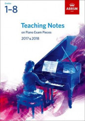 Teaching Notes on Piano Exam Pieces 2017 & 2018, ABRSM Grades 1-8 av Timothy Barratt, Samantha Carrasco, Sharon Gould, Nicholas Oliver, Mark Tanner og Anthony Williams (Notetrykk)