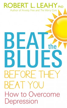 Beat the Blues Before They Beat You av Robert L. Leahy (Heftet)
