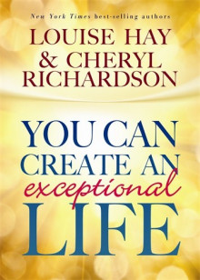 You Can Create an Exceptional Life av Cheryl Richardson og Louise Hay (Heftet)
