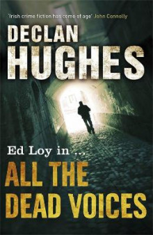 All the Dead Voices av Declan Hughes (Innbundet)