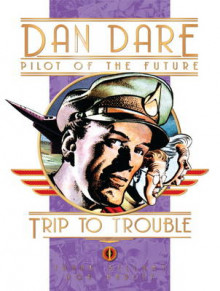Classic Dan Dare - Trip to Trouble av Frank Hampson (Innbundet)