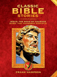 Classic Bible Stories: Jesus - The Road of Courage/Mark, the Youngest Disciple av Frank Hampson, Marcus Morris og Giorgio Bellavita (Innbundet)