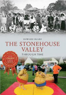 The Stonehouse Valley Through Time av Howard Beard (Heftet)