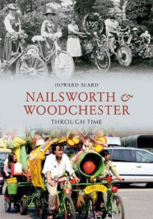 Nailsworth and Woodchester Through Time av Howard Beard (Heftet)