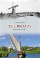 The Broads Through Time av David Holmes (Heftet)