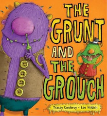 The Grunt and the Grouch av Tracey Corderoy (Heftet)