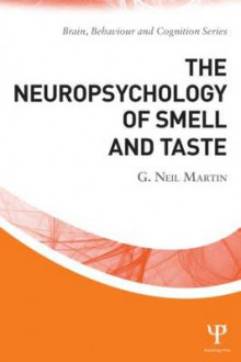 The Neuropsychology of Smell and Taste av G. Neil Martin (Heftet)