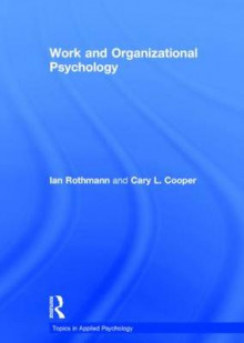 Work and Organizational Psychology av Ian Rothmann og Cary L. Cooper (Innbundet)