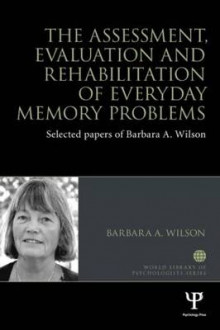 The Assessment, Evaluation and Rehabilitation of Everyday Memory Problems av Barbara A. Wilson (Heftet)
