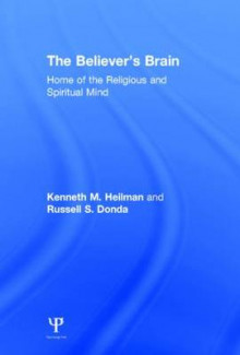 The Believer's Brain av Kenneth M. Heilman og Russell S. Donda (Innbundet)