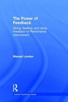 The Power of Feedback av Manuel London (Innbundet)