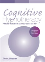 Cognitive Hypnotherapy: What's That About and How Can I Use it? av Trevor Silvester (Heftet)