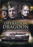 Operation Dragoon: the Liberation of Southern France 1944 av Anthony Tucker-Jones (Innbundet)