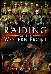 Raiding on the Western Front av Anthony Saunders (Innbundet)