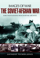 Soviet-Afghan War: Images of War av Anthony Tucker-Jones (Heftet)