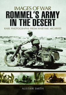 Rommel's Army in the Desert av Alistair Smith (Heftet)