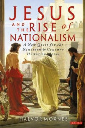 Jesus and the Rise of Nationalism av Halvor Moxnes (Innbundet)