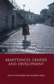 Remittances, Gender and Development av Russell King og Julie Vullnetari (Innbundet)