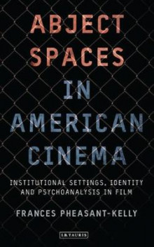 Abject Spaces in American Cinema av Frances Pheasant-Kelly (Innbundet)