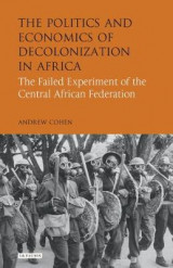 Omslag - The Politics and Economics of Decolonization in Africa