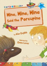 Omslag - Mine, Mine, Mine said the Porcupine (Early Reader)