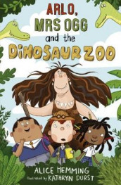 Arlo, Mrs Ogg and the Dinosaur Zoo av Alice Hemming (Heftet)