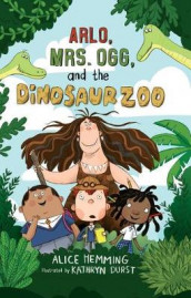 Arlo, Mrs. Ogg, and the Dinosaur Zoo av Alice Hemming (Innbundet)