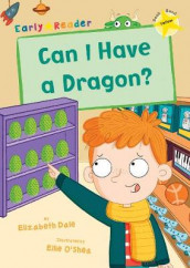 Can I Have a Dragon? av Elizabeth Dale (Heftet)