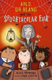 Arlo, Dr Bland and the Spooktacular Fair av Alice Hemming (Heftet)
