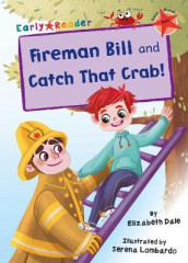 Fireman Bill and Catch That Crab! av Elizabeth Dale (Heftet)