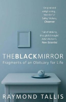 The Black Mirror av Raymond Tallis (Heftet)