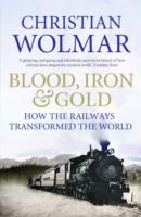 Blood, Iron and Gold av Christian Wolmar (Heftet)
