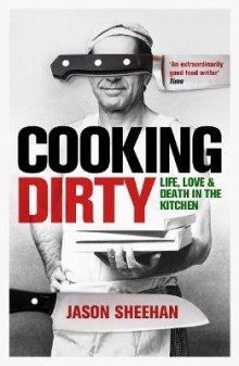Cooking Dirty av Jason Sheehan (Heftet)