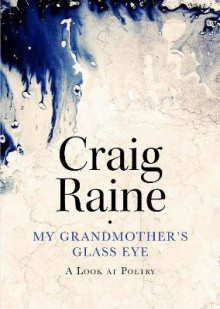My Grandmother's Glass Eye av Craig Raine (Innbundet)