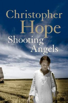 Shooting Angels av Christopher Hope (Heftet)