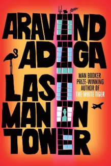 Last Man in Tower av Aravind Adiga (Innbundet)