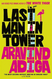 Last Man in Tower av Aravind Adiga (Heftet)