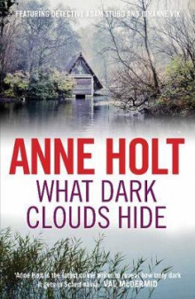 What Dark Clouds Hide av Anne Holt (Heftet)