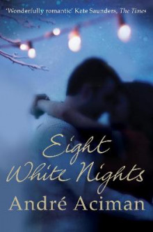 Eight White Nights av Andre Aciman (Heftet)