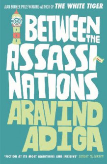 Between the Assassinations av Aravind Adiga (Heftet)