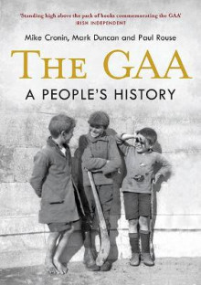 The GAA: A People's History av Mike Cronin, Mark Duncan og Paul Rouse (Heftet)